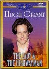 The Lady And The Highwayman, with Hugh Grant