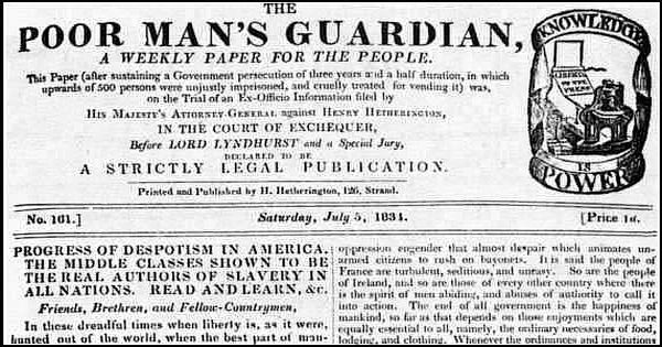 The Poor Man's Guardian, an 1830s example of an independent newspaper aimed at the working class.
